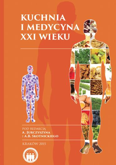 Kuchnia I Medycyna Xxi Wieku Dr Hab Med Artur Jurczyszyn
